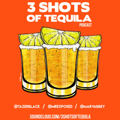 Podcast 3ShotsOfTequila