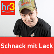 Podcast hr3 - Schnack mit Lack