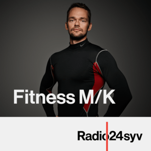 Podcast radio24syv - Fitness M/K