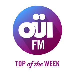 Radio OUI FM Top Of The Week