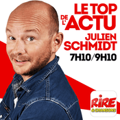 Podcast Julien Schmidt - Le top de l'actu de Rire & Chansons