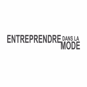 Podcast Entreprendre dans la mode