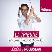 Podcast La tribune des critiques de disques - France Musique