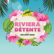 Podcast Riviera Détente