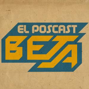 Podcast El Poscast Beta