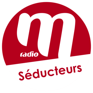 Radio M Radio - Séducteurs