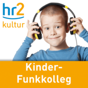 Podcast hr2 kultur - Kinder-Funkkolleg