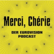 Podcast Merci, Chérie - Der Eurovision Podcast