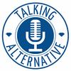 Talking Alternative