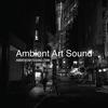 Ambient Art Sound