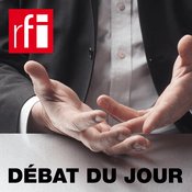 Podcast RFI - Débat du jour
